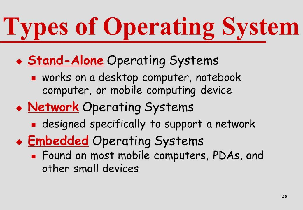 types of operating system Within the broad family of operating systems, there are generally four types, categorized based on the types of computers they control and the sort of applications they support the categories are: real-time operating system (rtos) - real-time operating systems are used to control machinery, scientific instruments and industrial systems.