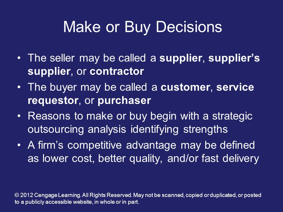 Make or Buy Decisions The seller may be called a supplier, supplier's supplier, or contractor.