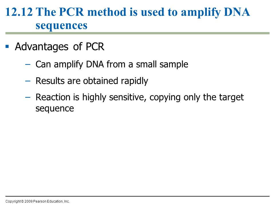 12.12 The PCR method is used to amplify DNA sequences