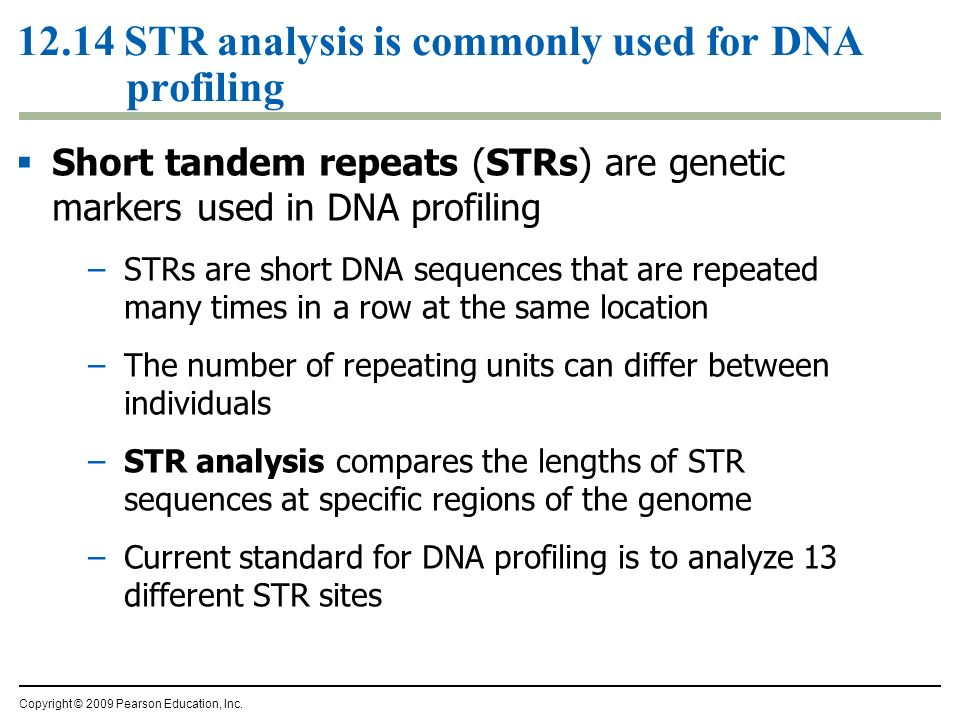 12.14 STR analysis is commonly used for DNA profiling