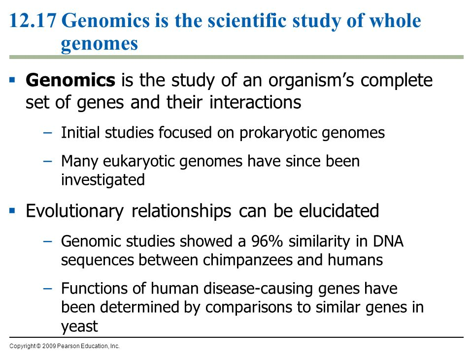 12.17 Genomics is the scientific study of whole genomes