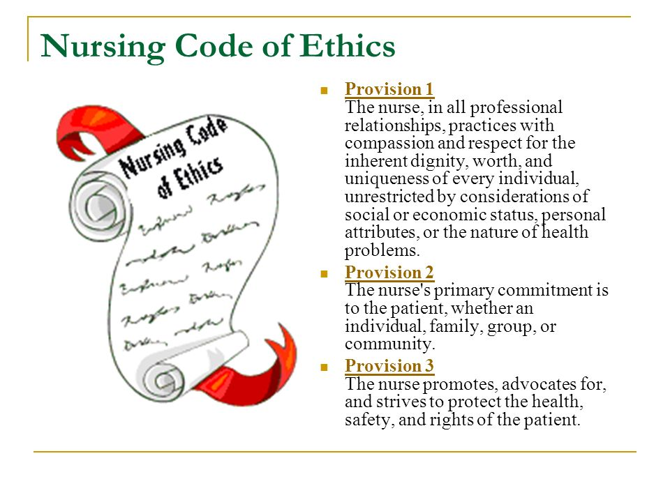 nursing ethic Nursingworld | code of ethics it is the profession's nonnegotiable ethical standard it is an expression of nursing's own understanding of its commitment to society.