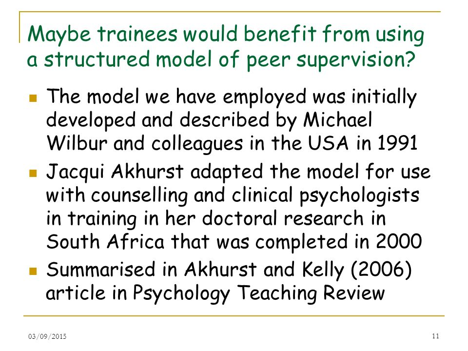 Maybe trainees would benefit from using a structured model of peer supervision