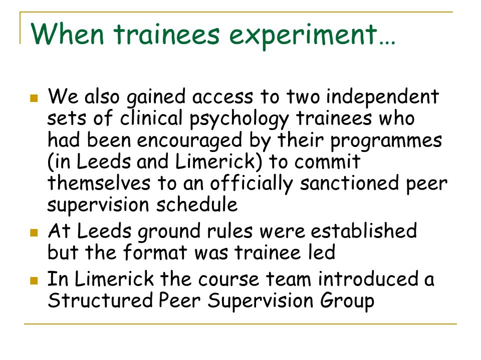 When trainees experiment…