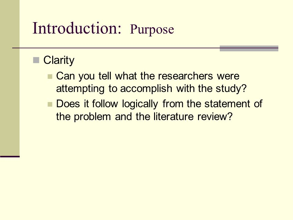 introduction and purpose statement Use crafting the research proposal: the introduction and the material below to help you to plan and compose your purpose of the study explanation for your research proposal the purpose often starts with a single, overall goal statement that explains what the study intends to accomplish.