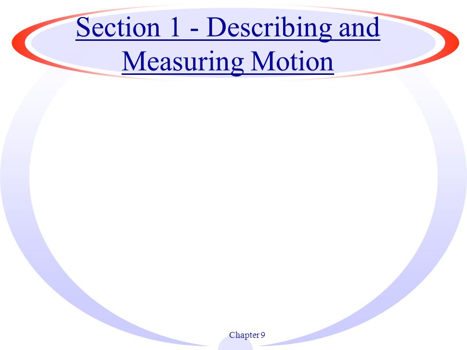 Section 1 - Describing and Measuring Motion