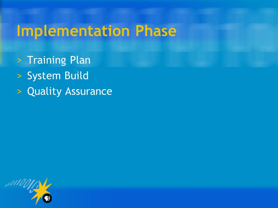 Implementation Phase Training Plan System Build Quality Assurance