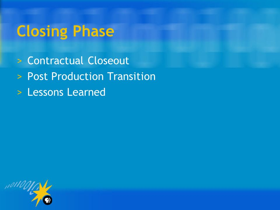 Closing Phase Contractual Closeout Post Production Transition