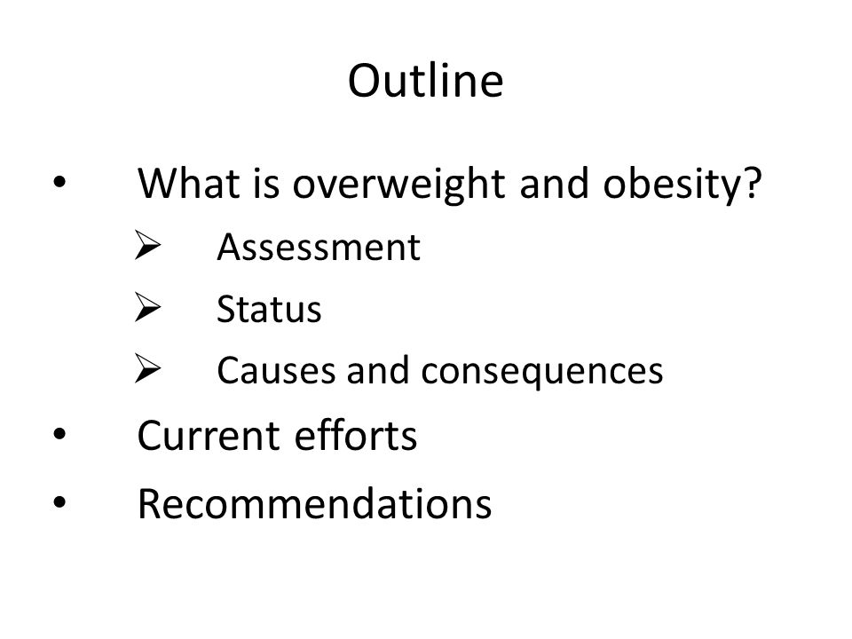 Outline What is overweight and obesity Current efforts
