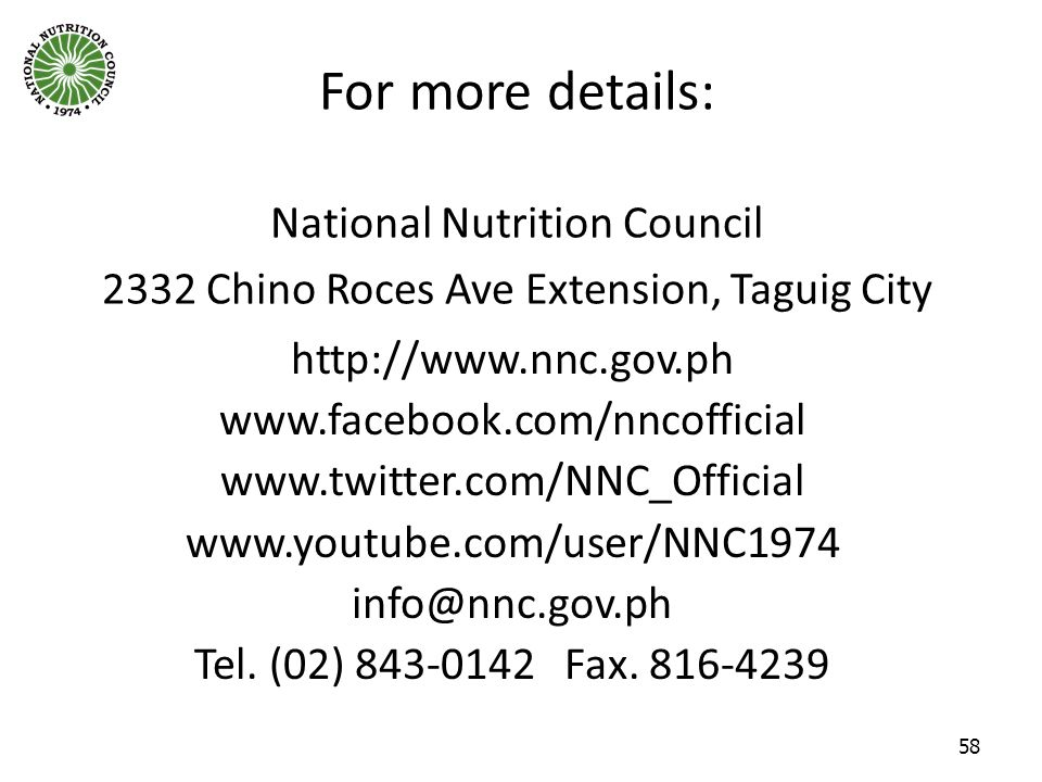 For more details: National Nutrition Council 2332 Chino Roces Ave Extension, Taguig City