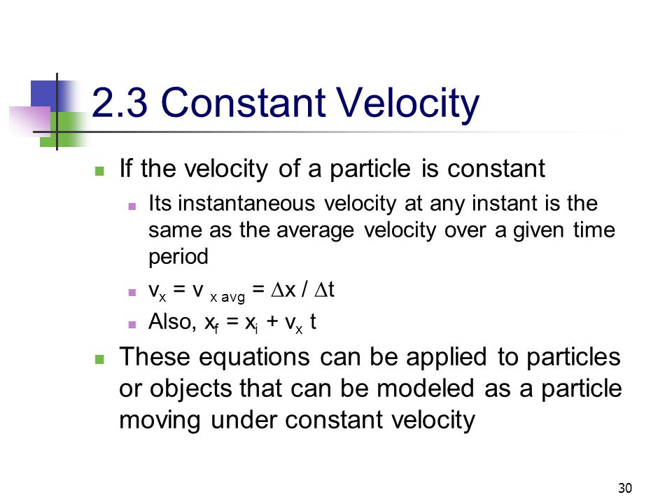 2.3 Constant Velocity If the velocity of a particle is constant