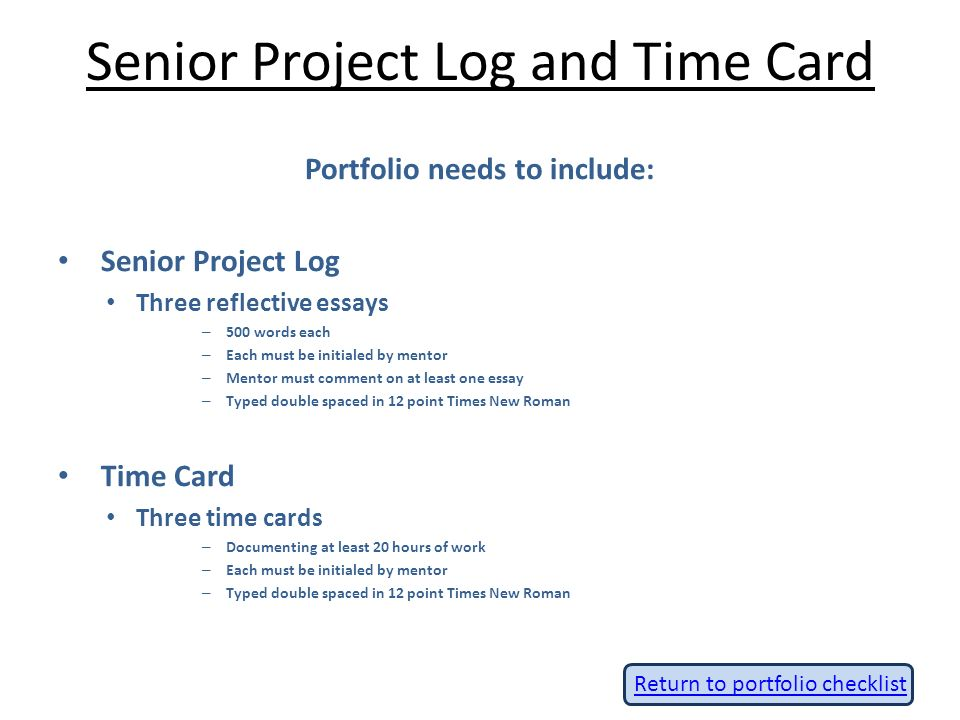 senior project portfolio ppt video online  senior project log and time card