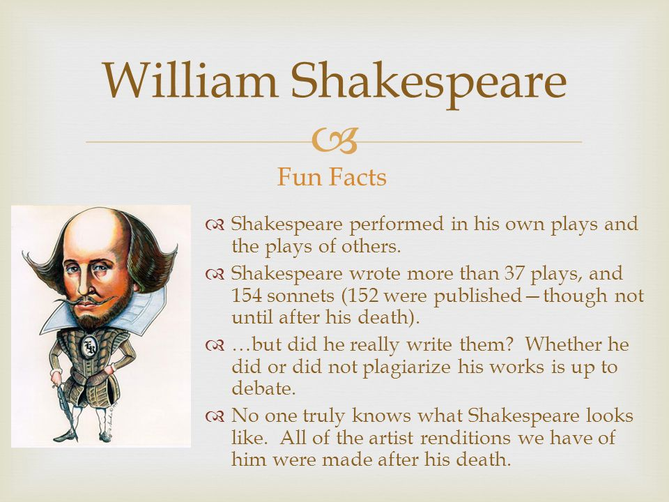 writing and shakespeare Yes, shakespeare really did write shakespeare he even somehow arranged to be writing as shakespeare several years prior to his death, so cunning was he.