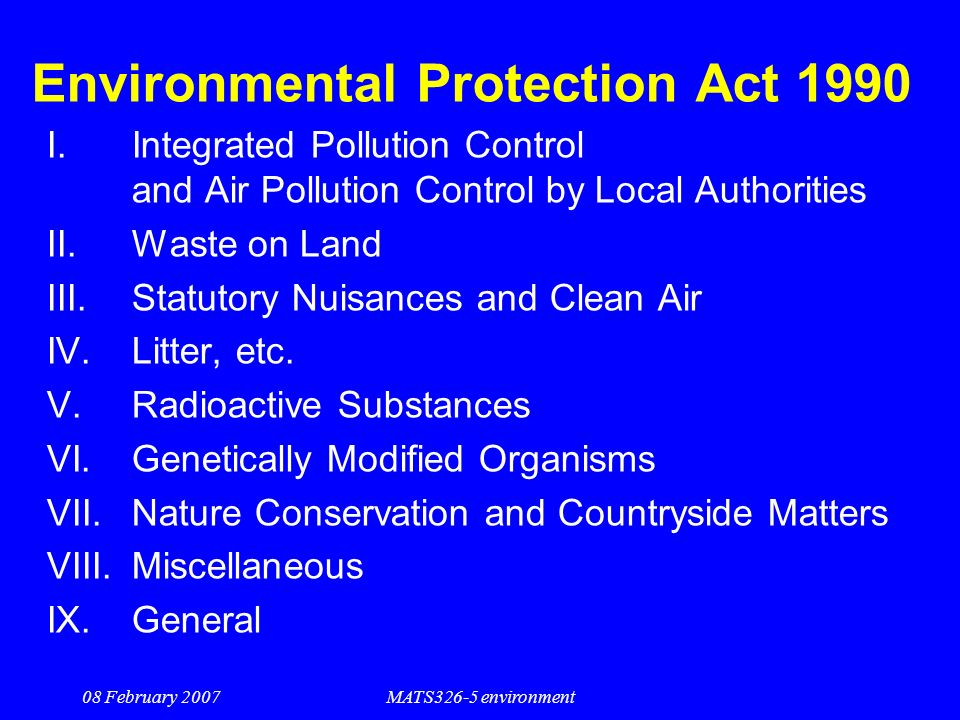 enviromental protection act The environment (protection) act was enacted in the year 1986 it was enacted with the main objective to provide the protection.