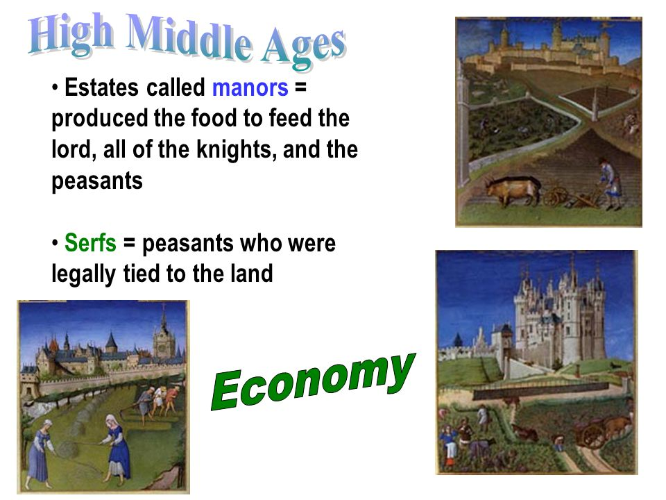 middle ages economy Middle age economy the economy mostly seen in the early middle ages was feudalism, europe's form of government in the middle ages, was developed in the fifth century to meet the changing needs of the time.