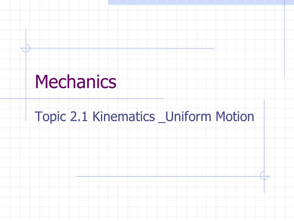 Topic 2.1 Kinematics _Uniform Motion