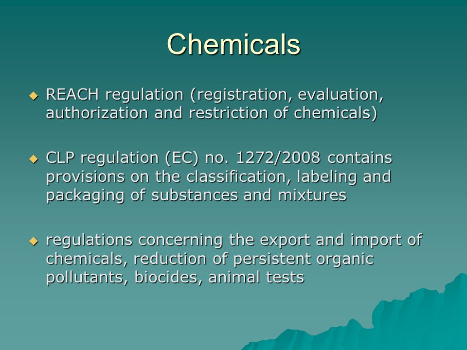 Chemicals REACH regulation (registration, evaluation, authorization and restriction of chemicals)