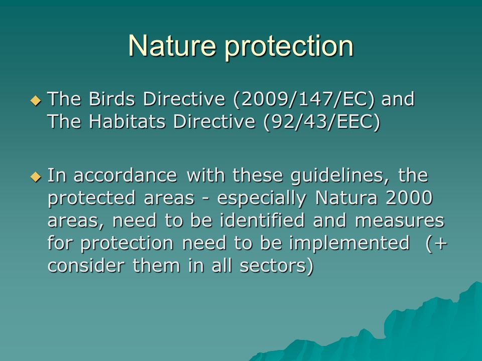 Nature protection The Birds Directive (2009/147/EC) and The Habitats Directive (92/43/EEC)