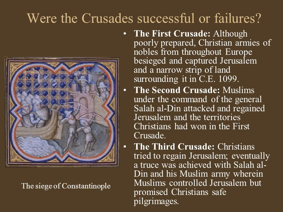 were the crusades successful The real history of the crusades the warriors of islam struck out against the christians shortly after mohammed's death they were extremely successful.