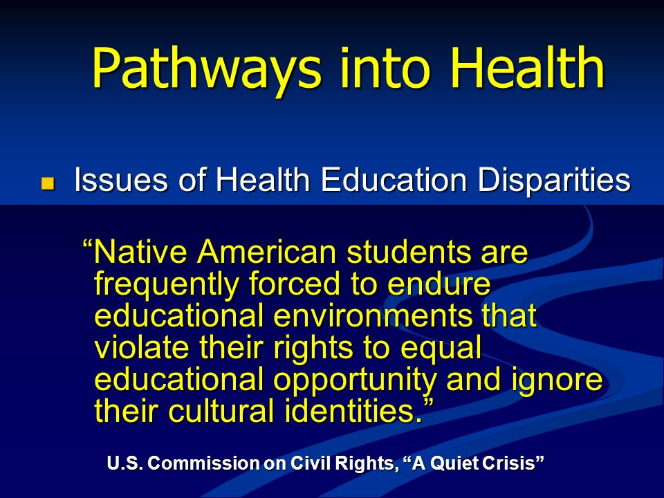 Pathways into Health Issues of Health Education Disparities.