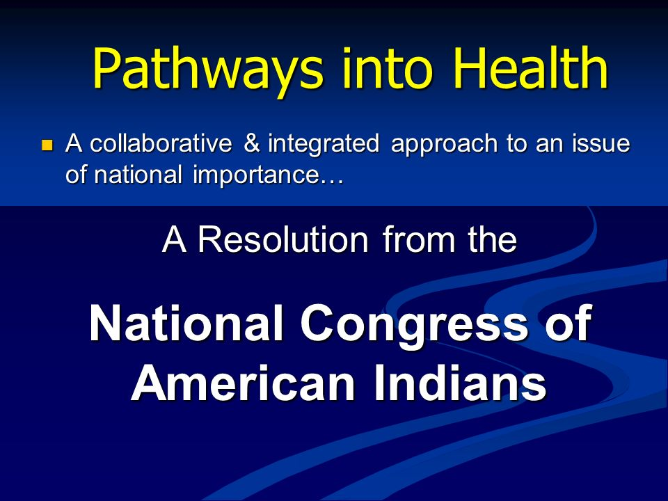 Pathways into Health National Congress of American Indians