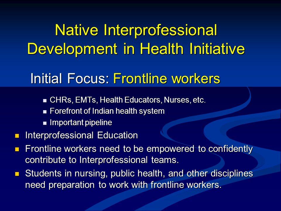 Native Interprofessional Development in Health Initiative