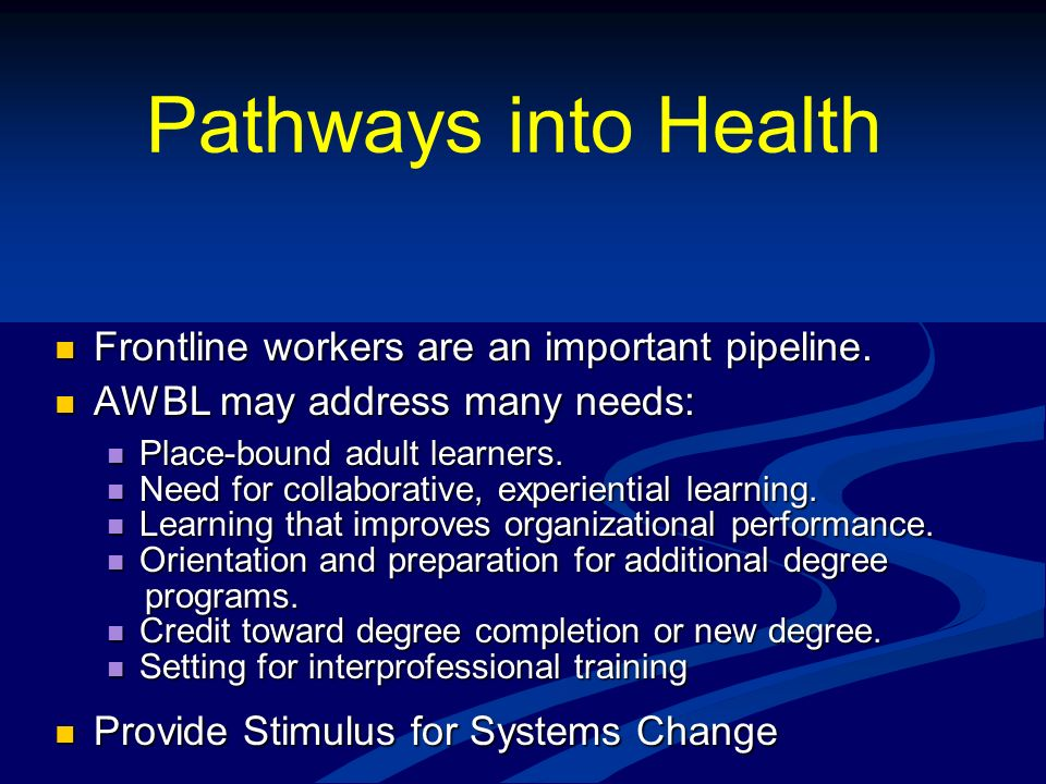 Pathways into Health Frontline workers are an important pipeline.