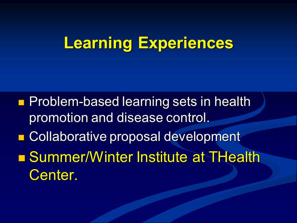 Learning Experiences Summer/Winter Institute at THealth Center.