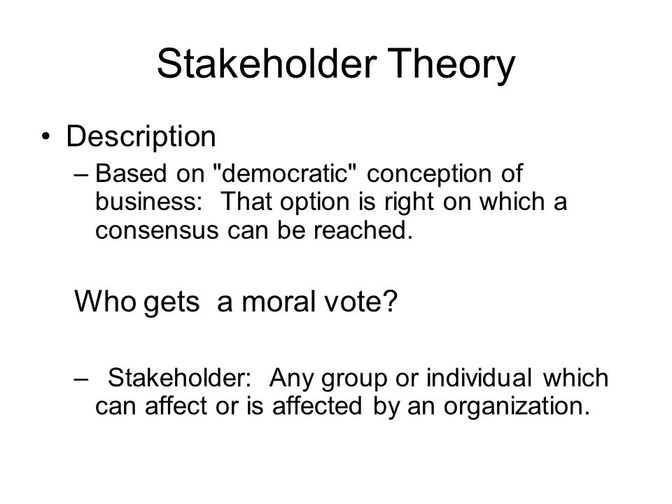 utilitarianism stockholder theory Famously, the great utilitarian philosopher henry sidgwick concludes   opposed to the shareholder theory is the stakeholder theory (freeman.