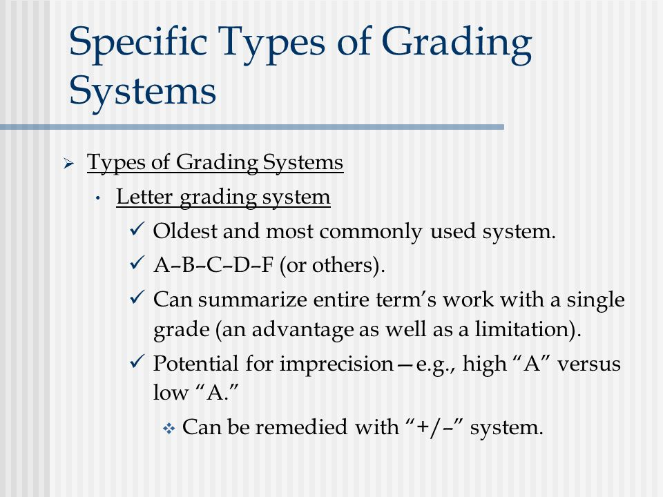 in favour of grading system and Regardless of the specific translation of test performance into letter grade, the point to keep in mind is that the a–f scale defines the most frequent grading system used in higher education over the past half century or more variations in the grading system like all prototypes, the a–f system admits many variations.