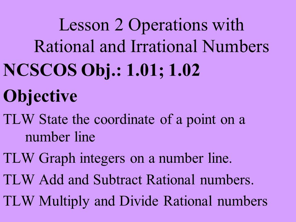 Lesson 2 Operations with Rational and Irrational Numbers