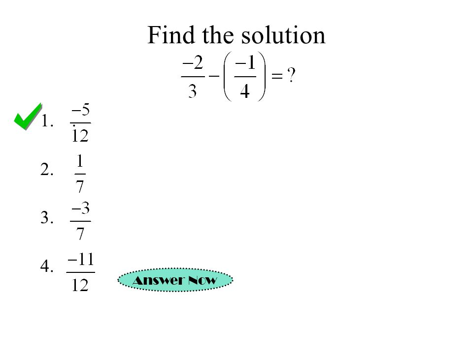 Find the solution . Answer Now