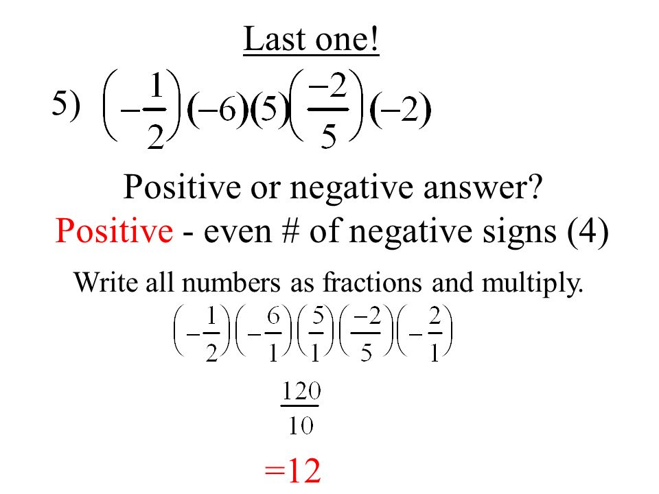 Positive or negative answer Positive - even # of negative signs (4)