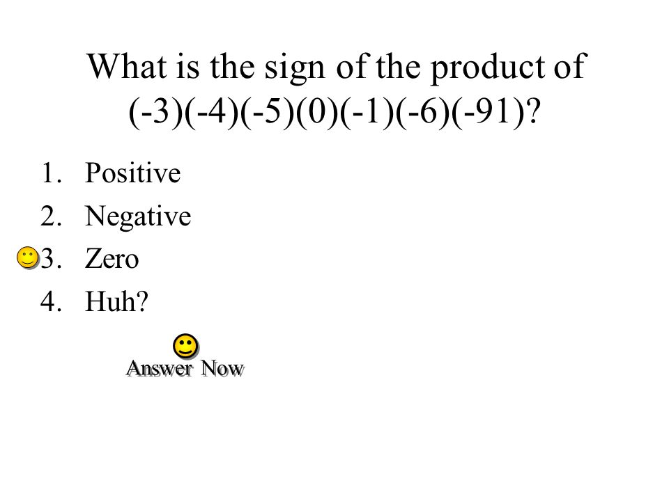 What is the sign of the product of (-3)(-4)(-5)(0)(-1)(-6)(-91)