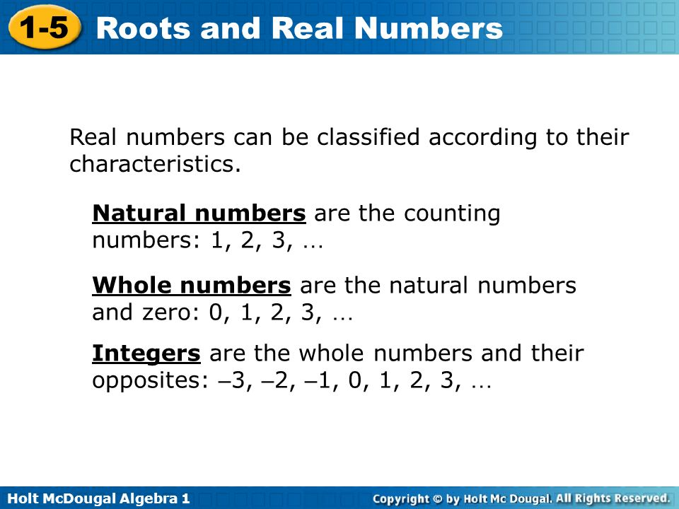 Real numbers can be classified according to their characteristics.