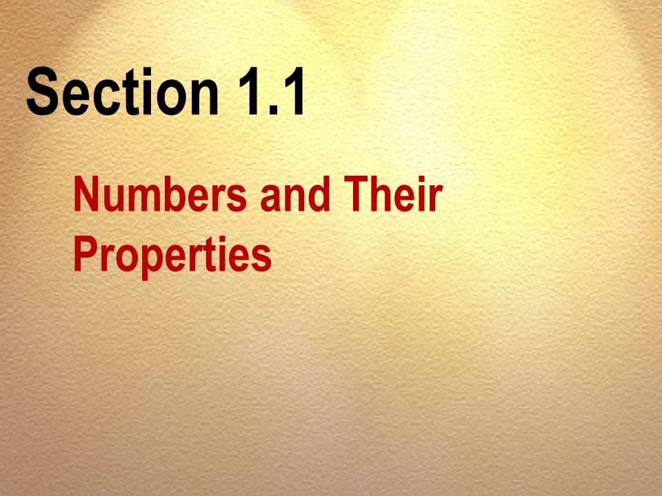 Section 1.1 Numbers and Their Properties