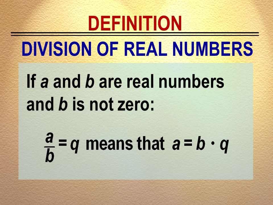 DEFINITION DIVISION OF REAL NUMBERS