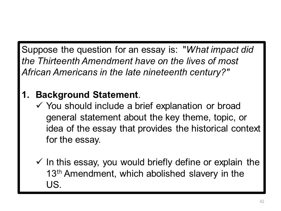 writing the leq ppt  suppose the question for an essay is what impact did the thirteenth amendment have on
