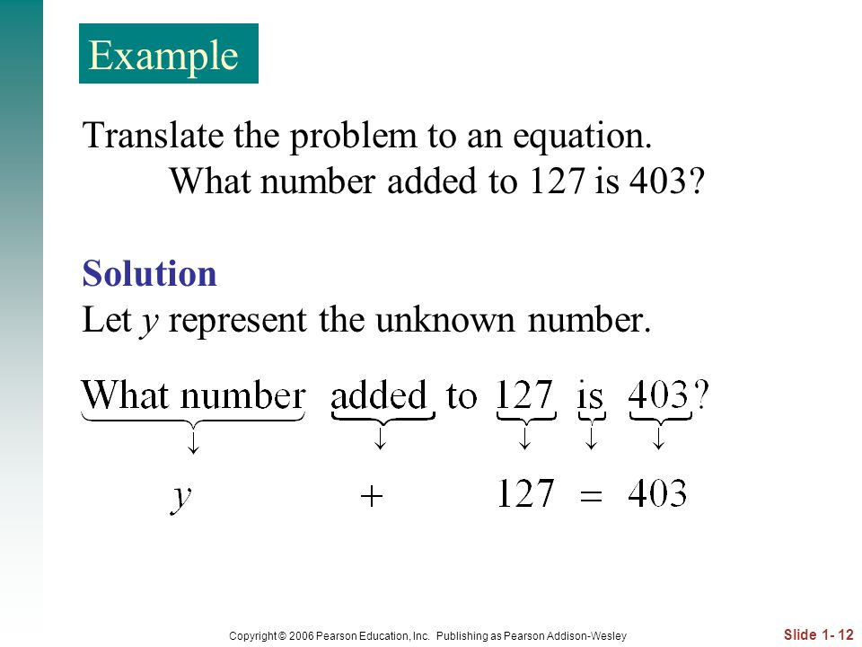 Example Translate the problem to an equation.