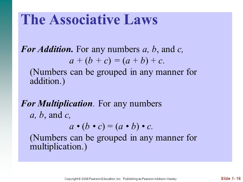 The Associative Laws For Addition. For any numbers a, b, and c,