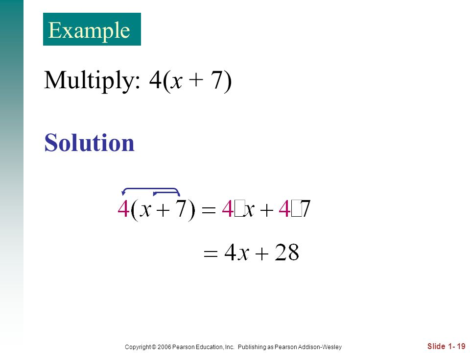 Multiply: 4(x + 7) Solution Example