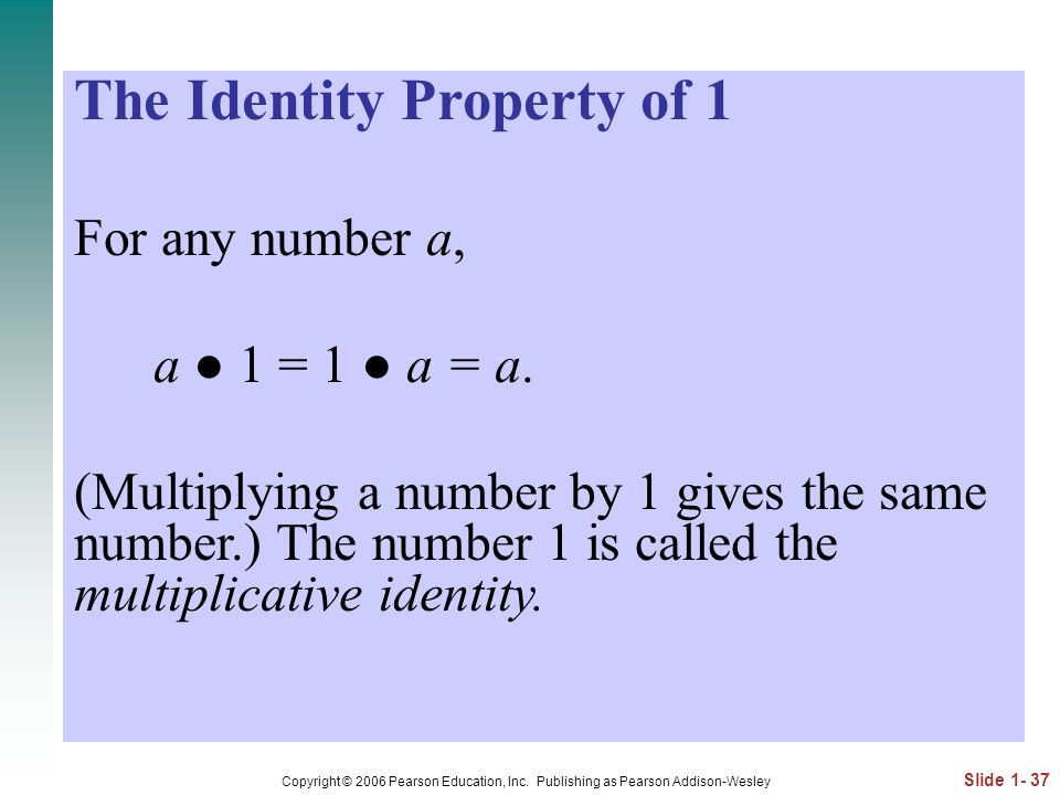 The Identity Property of 1