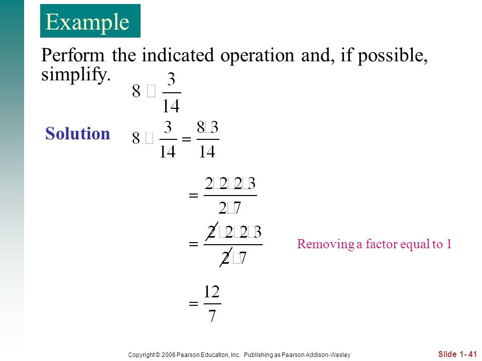 Example Perform the indicated operation and, if possible, simplify.