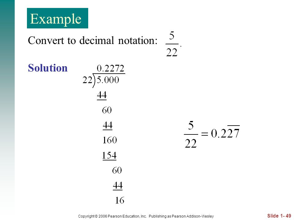 Example Convert to decimal notation: Solution