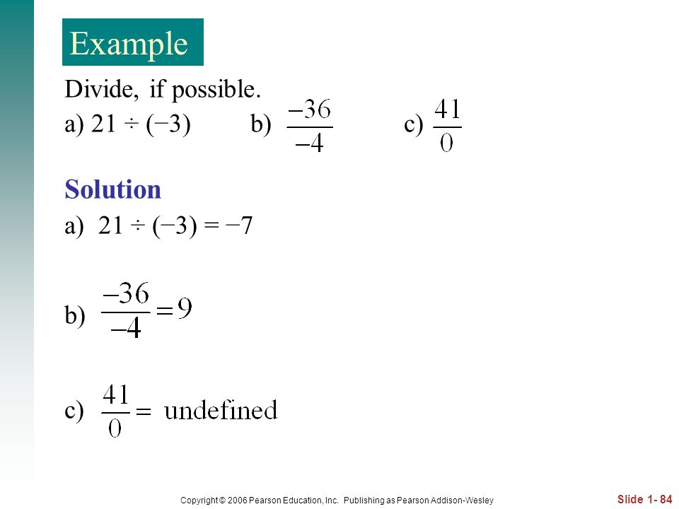 Example Solution Divide, if possible. a) 21 ÷ (−3) b) c)