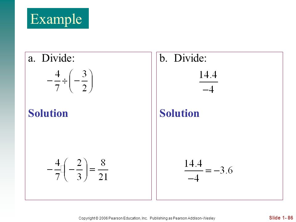 Example a. Divide: Solution b. Divide: Solution