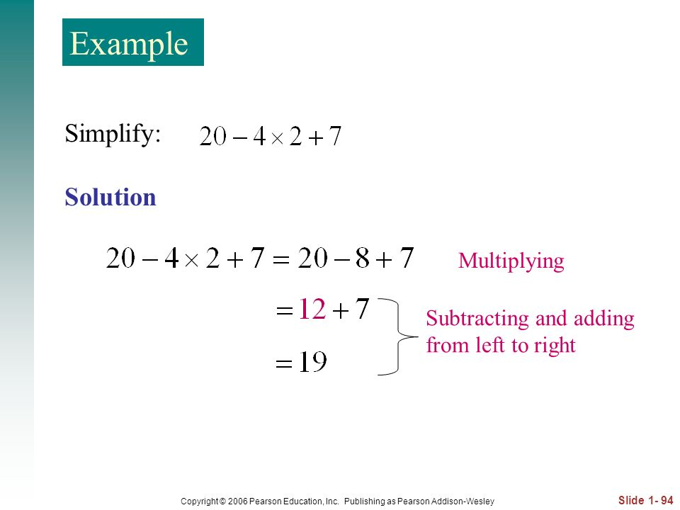 Example Simplify: Solution Multiplying