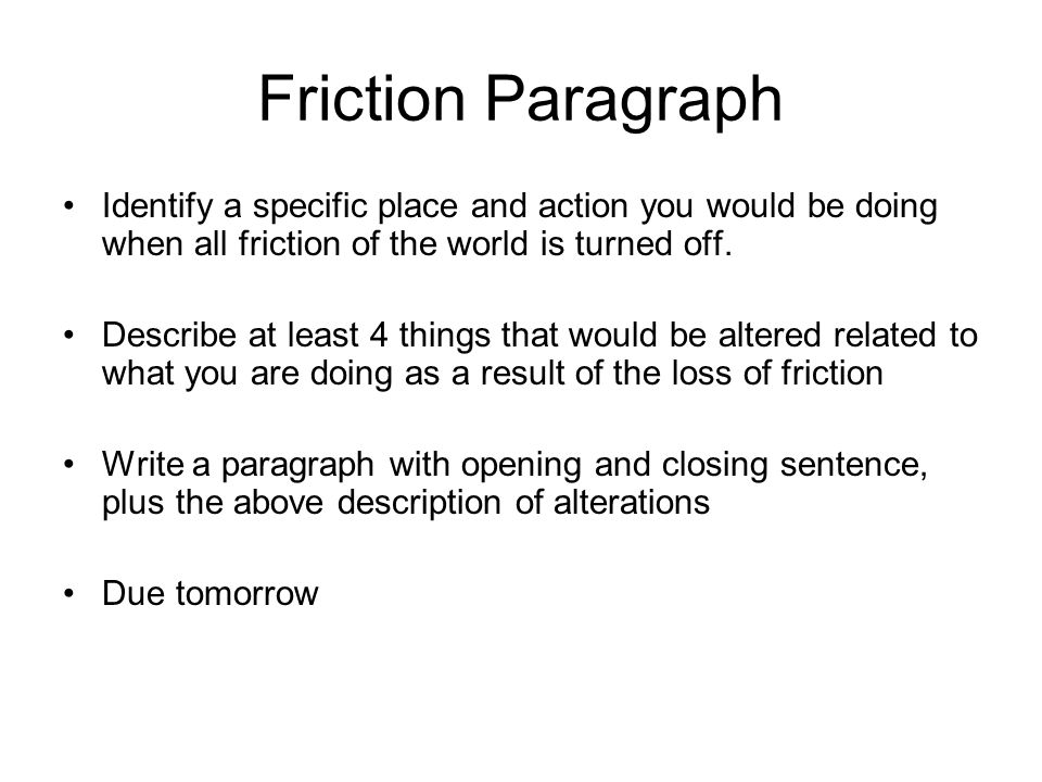 Friction is a necessary evil essay