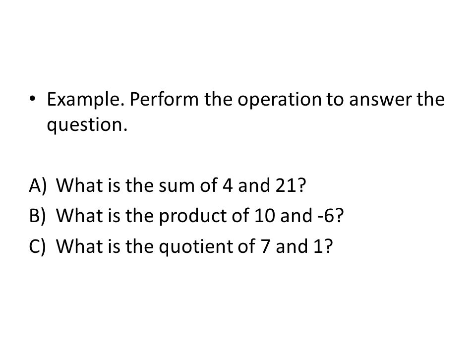 Example. Perform the operation to answer the question.
