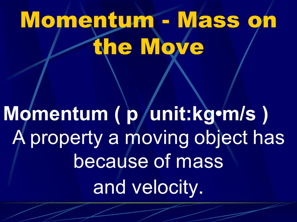 Momentum - Mass on the Move